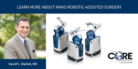 Learn About Mako™ Robotic-Arm Assisted Technology for Hip & Knee Replacements tickets