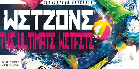 WETZONE : THE ULTIMATE WET FETE tickets