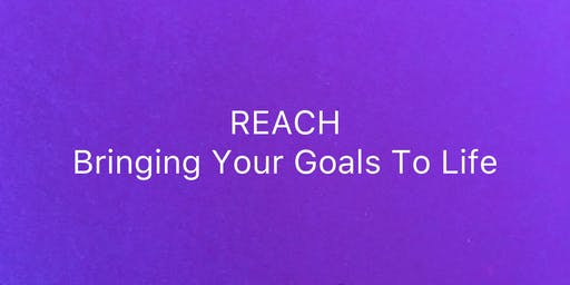 REACH: Bringing Goals To Life