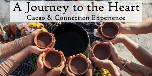 A Journey to the Heart - Cacao & Connection