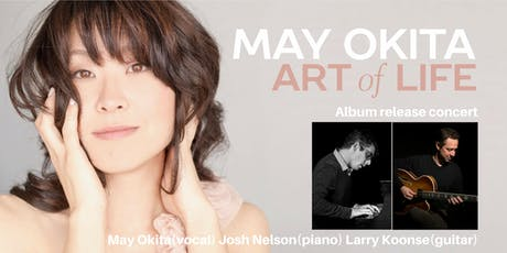 "May Okita ""Art of Life"" CD Release tickets"