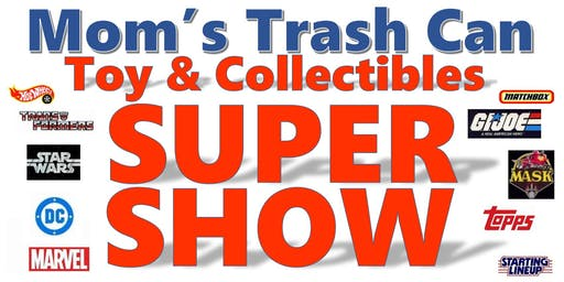 Mom's Trash Can Toy and Collectibles Super Show