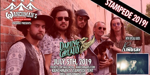 Daring Greatly LIVE In Concert -Ranchman's Tent - Stampede 2019