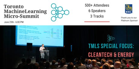 Toronto Machine Learning 'Micro-Summit' Series (TMLS) - CleanTech & Energy 2019 tickets