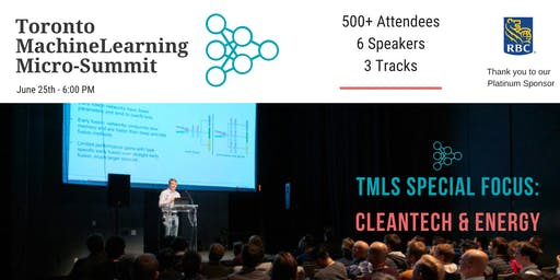 Toronto Machine Learning 'Micro-Summit' Series (TMLS) - CleanTech & Energy 2019