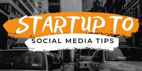 Social Media Tips for Startups + Small Businesses tickets
