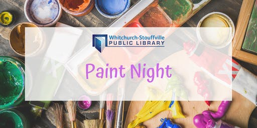 Paint Night (ages 13+)