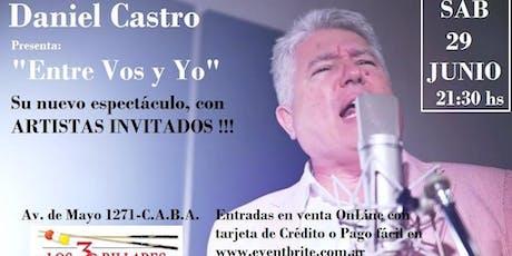 """DANIEL CASTRO presenta """"Entre Vos y Yo"""" entradas"""