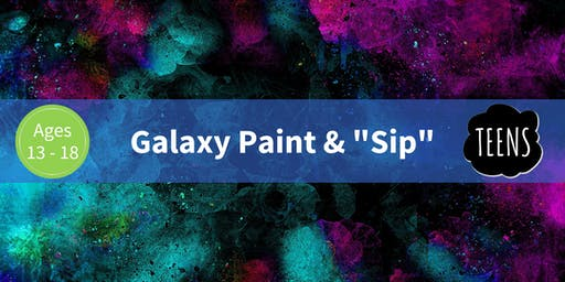 "Galaxy Paint & ""Sip"""