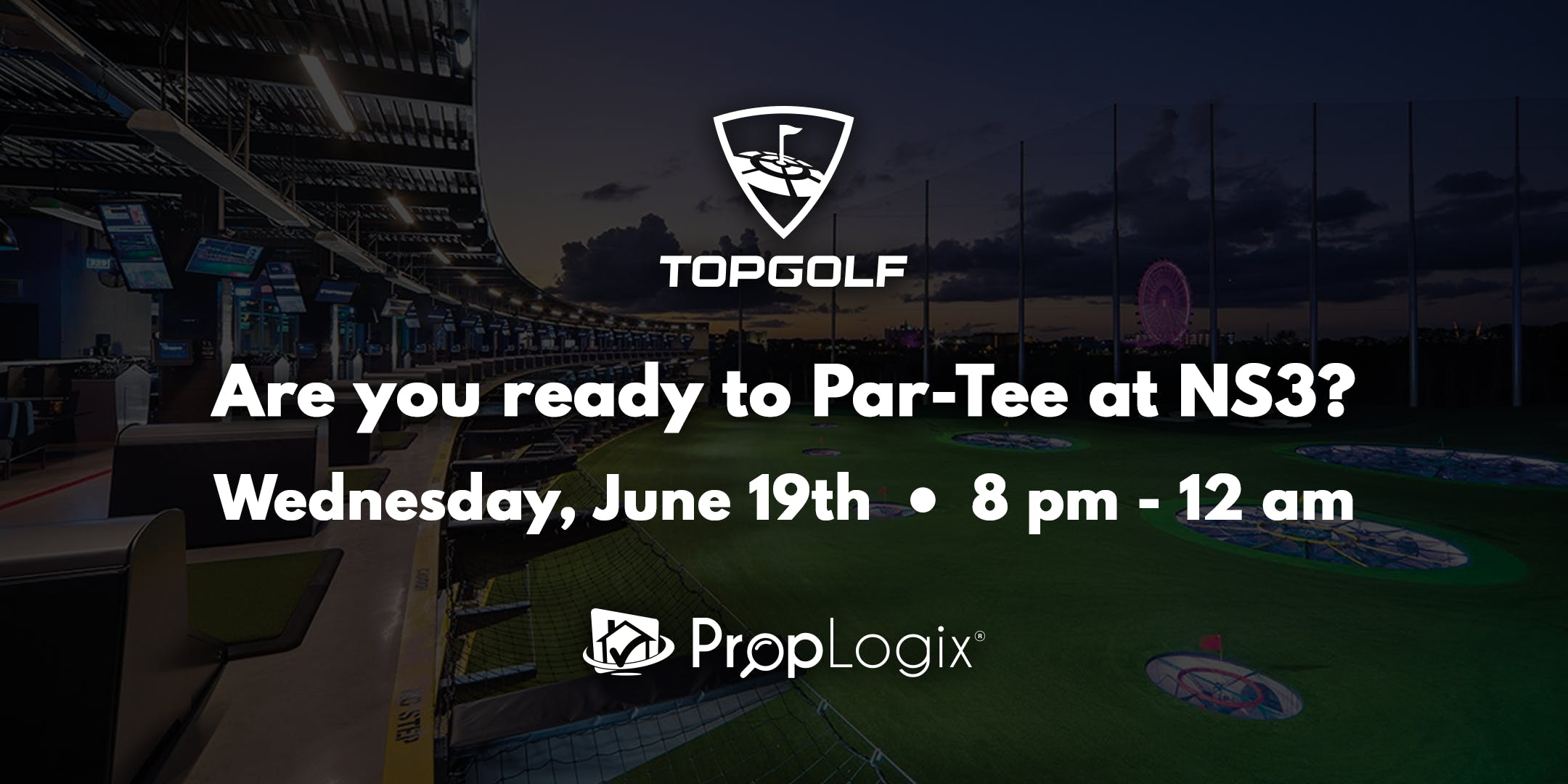 NS3 Outing: Top Golf with PropLogix