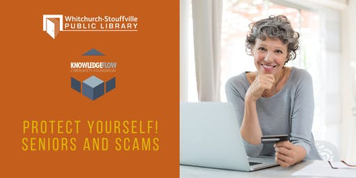 Protect Yourself! Seniors and Scams