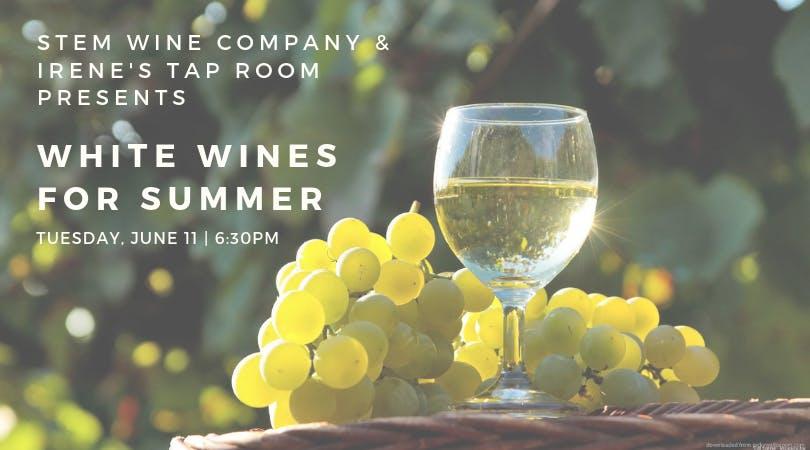 Stem Wine Tasting: White Wines For Summer!