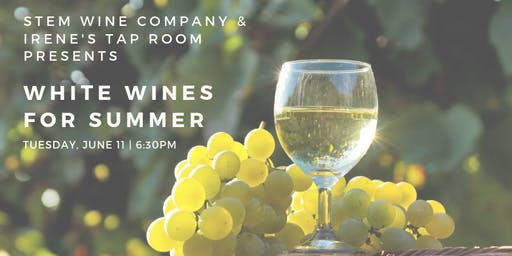 Stem Wine Tasting: White Wines For Summer!