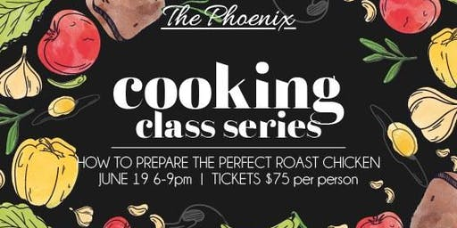 Cooking Class Series: How to Prepare The Perfect Roast Chicken