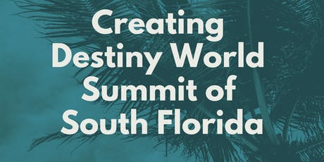 Creating Destiny World Summit of South Florida   tickets