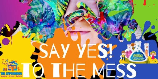 Say yes to the mess