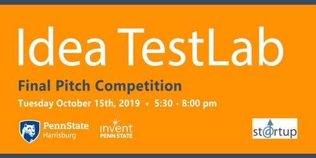 Idea TestLab Final Pitch Competition - October 15th, 2019 tickets