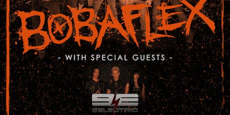 Bobaflex w/s/g 9 Electric - Live in the Vault! tickets