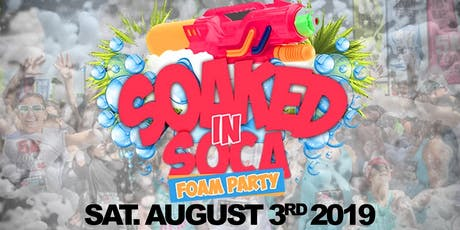 Soaked In Soca Foam Fete | Caribana Saturday | Aug 3rd 2019 tickets