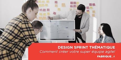 Design Sprint thématique - 3 jours : comment créer votre super équipe agile! billets