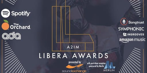 2019 A2IM Libera Awards presented by SoundExchange & in partnership w/ Merlin