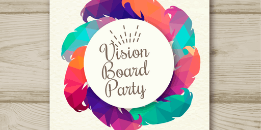 Vision Board Party Presented by Angel