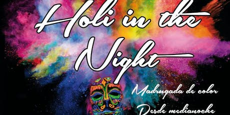 HOLI IN THE NIGHT entradas