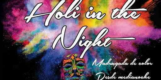 HOLI IN THE NIGHT