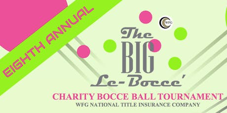 WFG's 8th Annual Big LeBocce Charity Bocce Ball Tournament tickets