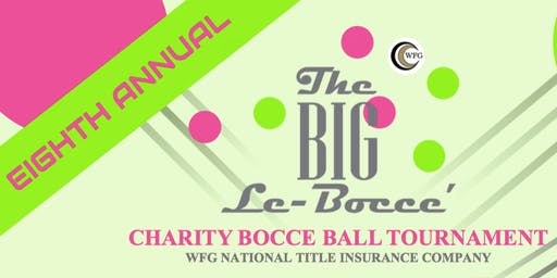 WFG's 8th Annual Big LeBocce Charity Bocce Ball Tournament