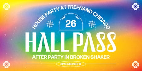 Hall Pass (House Party at Freehand Chicago) tickets