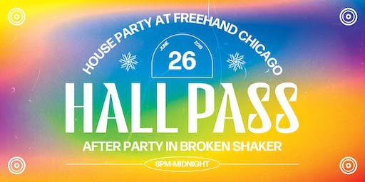 Hall Pass (House Party at Freehand Chicago)