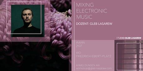 Mixing Electronic Music Workshop w/ Gleb Lasarew tickets