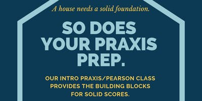 Prepare for the Praxis & Pearson Tests: An Introductory Class for Teachers. July 9.