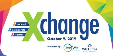 Xchange Summit brought to you by Live Well Omaha and WELLCOM tickets
