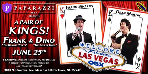 A Night in Vegas OBX! A LIVE Tribute to FRANK SINATRA & DEAN MARTIN!