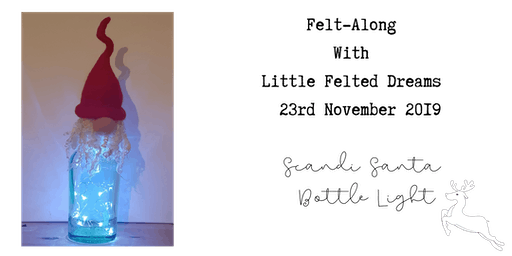 Needle Felting: Felt-Along With Little Felted Dreams: Scandi Bottle Light