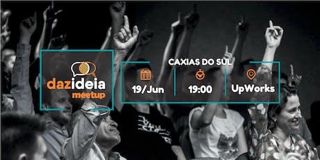 Dazideia Meetup Caxias do Sul ingressos