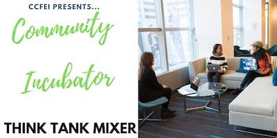 [JUNE] Community Incubator Think Tank Mixer