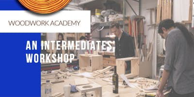 Working with Wood - An Intermediates' Workshop (*see requirements)