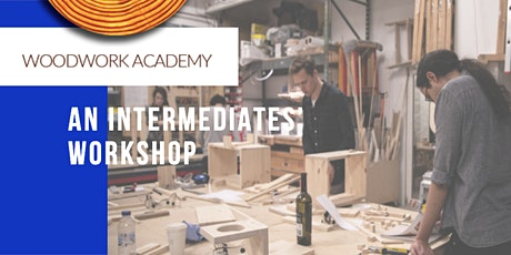 Working with Wood - An Intermediates' Workshop (*see requirements) Tickets