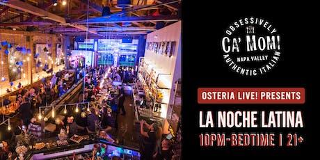 Osteria Live! presents: La Noche Latina! With DJ FRESCO tickets