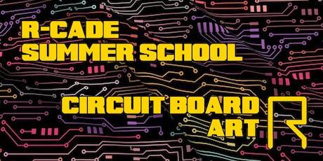 Summer School: Circuit Board Art tickets