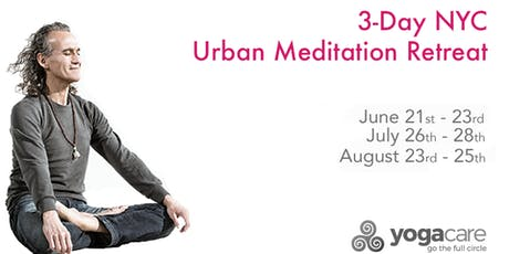 Urban Meditation Retreat: New York State of Mind - Weekend 2 (7/26-7/28) tickets