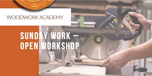 Sunday Work - Open Workshop (*See requirements)