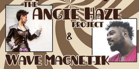 The Angie Haze Project | Wave Magnetik | Dorianne tickets
