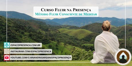 Curso Fluir na Presença - Método Fluir Consciente de Meditar ingressos