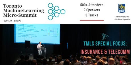 Toronto Machine Learning 'Micro-Summit' Series (TMLS) - Insurance & Telecomm 2019 tickets