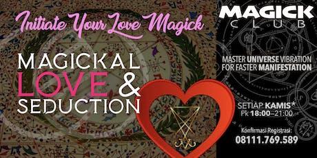 LOVE & SEDUCTION MAGICK - MAGICK CLUB tickets