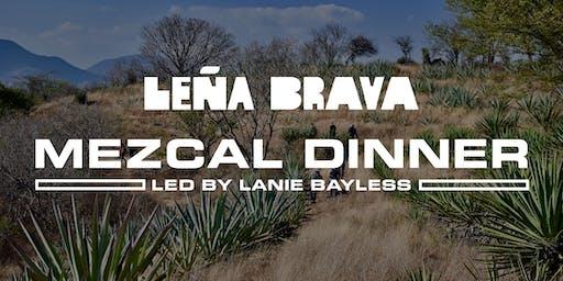 Leña Brava Mezcal Dinner - Led by Lanie Bayless